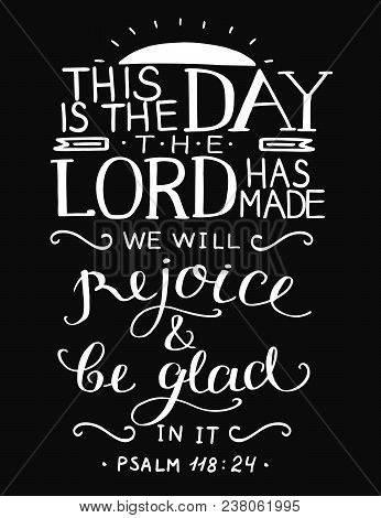 Bible Verse This Is The Day The Lord Has Made. Psalm. Christian Poster. Card. New Testament. Scriptu