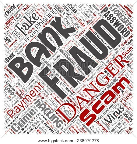 Conceptual bank fraud payment scam danger square red word cloud isolated background. Collage of password hacking, virus fake authentication, illegal transaction or identity theft concept