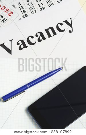 Job Search, Job Search. Notebook, Smartphone And Pen On The Table. Employment Opportunity