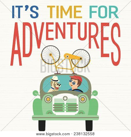 Time For Adventure. Cute Comic Cartoon. Colorful Humor Retro Style. Happy Man, His Canine Go By Retr