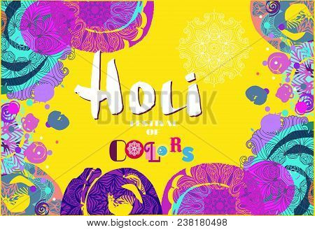 Happy Holi - Festival Of Colors.traditional Indian Festival Holi. Bengali New Year.template For Bann