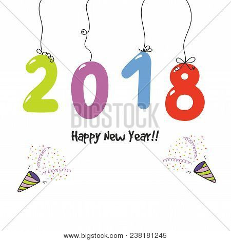 Hand Drawn Happy New Year 2018 Greeting Card, Banner Template With Numbers Hanging On Strings, Party