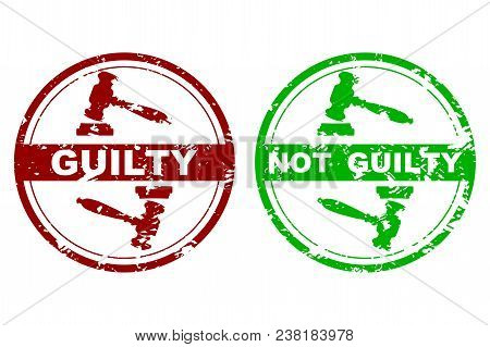 Rubber Stamp Guilty And Not Guilty. Court Judicial Verdict, Stamp Badge Not Guilt. Vector Illustrati