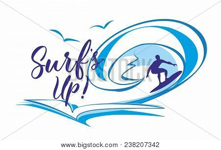 Surf's Up .surfing. Lettering. Ilogo. T's Time To Rest And Travel. Seascape. Wave. Gulls. Vector Ill