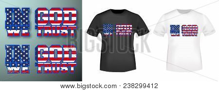 In God We Trust Stamp And T Shirt Mockup. T-shirt Print Design. Printing And Badge Applique Label T-