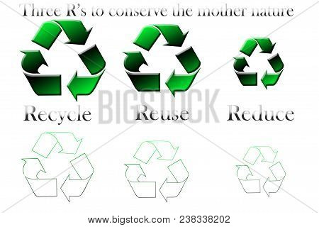 The R's To Save The Mother Nature With The Recycling Symbol On A White Back Ground I.e. Reuse, Reduc