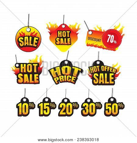 The Set Of Hot Sale. Hot Price. Hot Offer Burning Labels Discount 10%. 15%. 20%. 30%. 50%. 70% And T