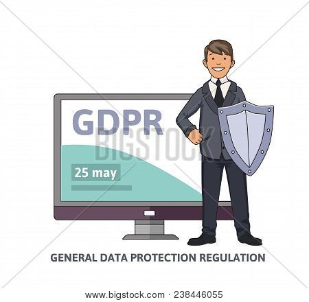 Smiling Man In Business Suit With A Shield In Front Of Computer Monitor Showing Gdpr Date. General D
