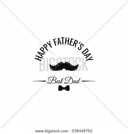 Happy Fathers Day. Fathers Day Symbols - Mustache And Bow Tie. Dad Greeting. Best Dad Gift. Vector I