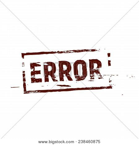Error Stamp Dark Red Color Vector Template. Red Grunge Stamp Frame, Isolated Grungy Vector Illustrat