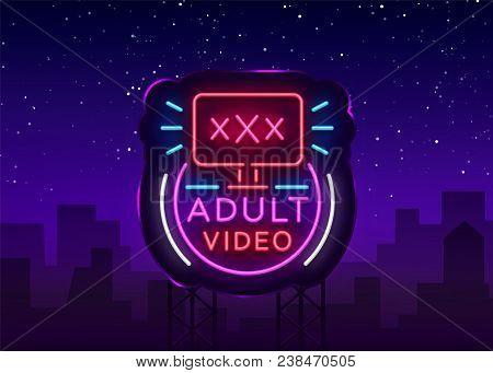 Adult Video Neon Sign. Design Template, Neon Logo Xxx Video, Sex Industry, Light Banner, Night Brigh