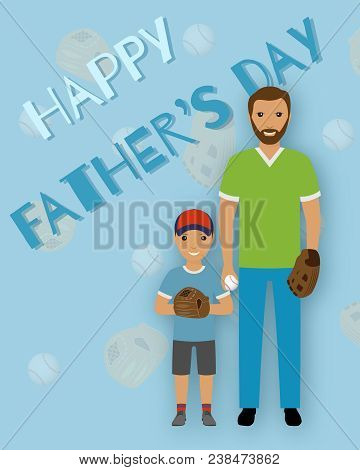Greeting Card To Father's Day With Text And Father With Son. Daddy's Holiday Banner.