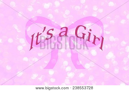 Its A Girl Pink Ribbon With Sparkle Background. Celebrate Baby Girl With This Announcement For Baby