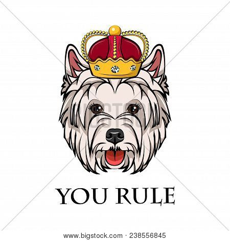 West Highland White Terrier King. Crown. Dog Queen. Dog Portrait. You Rule Text. Vector Illustration
