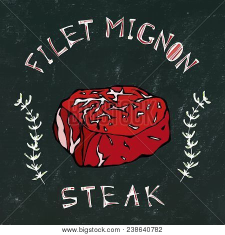 Black Chalk Board Background. Filet-mignon Steak Beef Cut With Lettering In Herb Frame. Meat Guide F