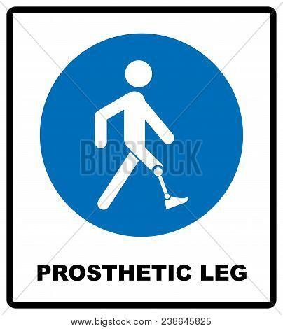 Prosthetic Leg Sign. Mandatory Blue Symbol Isolated On White,  Illustration.