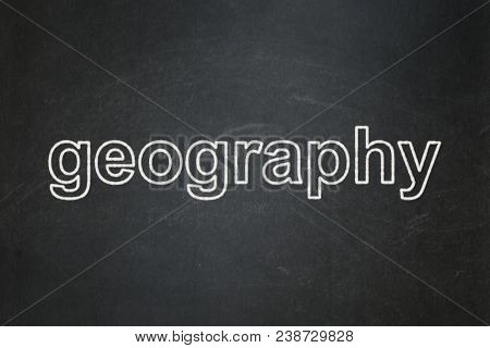 Studying Concept: Text Geography On Black Chalkboard Background