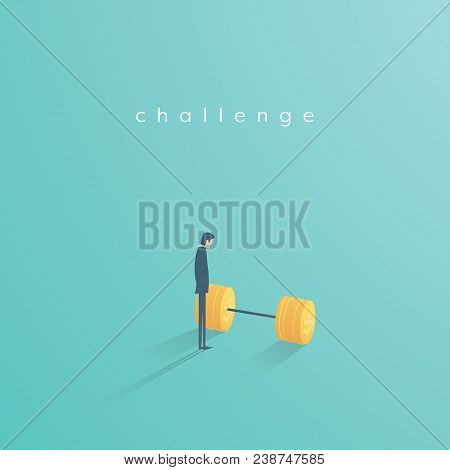 Business Challenge Vector Concept With Businessman Standing Next To Weights. Symbol Of Motivation, A