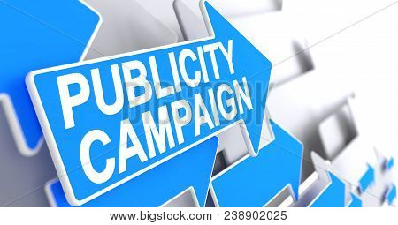 Publicity Campaign - Blue Pointer With A Text Indicates The Direction Of Movement. Publicity Campaig