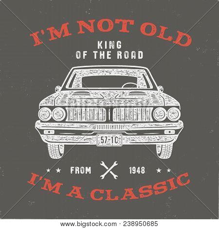 70 Birthday Anniversary Gift T-shirt. I'm Not Old I'm A Classic, King Of The Road Words With Classic
