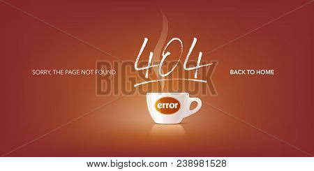 404 Error Page Vector Illustration, Banner With Not Found Text. Coffee Break Image On Background For