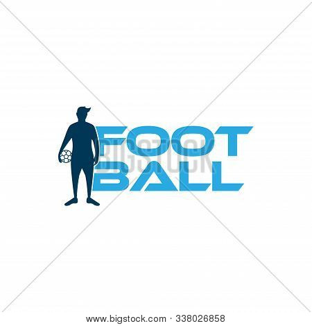 Football Vector Illustration. Sport Logo With Football Text And Football Player Figure Isolated On W