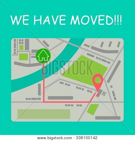We Have Moved. Moving Office Sign With Map. Vector Illustration With Geo Pin Symbol. Address Concept
