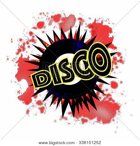 A Typical 45 Rpm Vinyl Record With A Blank Labell Over An Exploding Background Proclaiming Disco