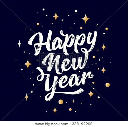 Happy New Year. Lettering Text For Happy New Year Or Merry Christmas. Greeting Card, Poster, Banner