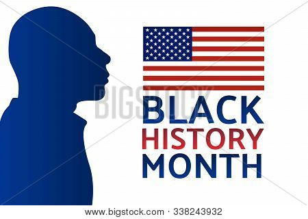 Black History Month Concept With Silhouette Of African American Man And Beautiful Lettering. Patriot