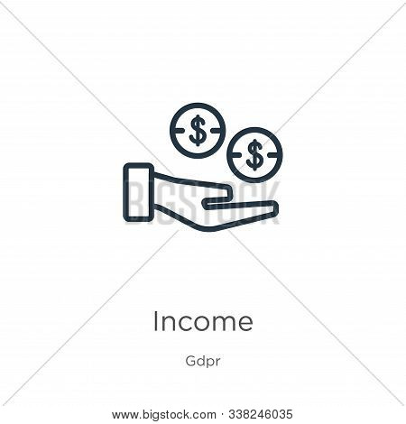Income Icon. Thin Linear Income Outline Icon Isolated On White Background From Gdpr Collection. Line