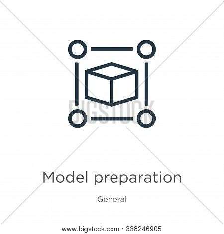 Model Preparation Icon. Thin Linear Model Preparation Outline Icon Isolated On White Background From