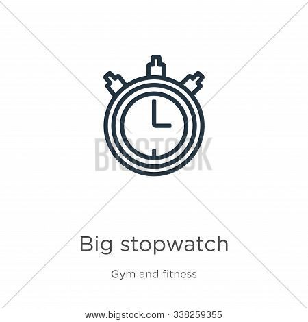Big Stopwatch Icon. Thin Linear Big Stopwatch Outline Icon Isolated On White Background From Gym And