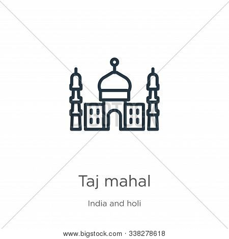 Taj Mahal Icon. Thin Linear Taj Mahal Outline Icon Isolated On White Background From India And Holi