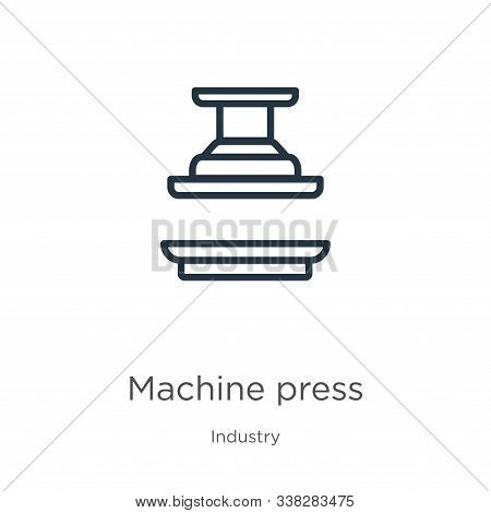 Machine Press Icon. Thin Linear Machine Press Outline Icon Isolated On White Background From Industr