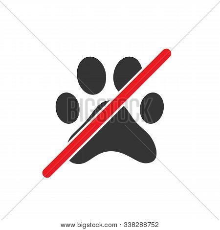 No Pets Allowed Sign. Forbidden Animal Footprint Sign On White Background. Prohibited Cat Or Dog Ico
