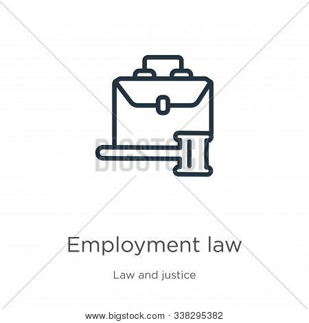 Employment Law Icon. Thin Linear Employment Law Outline Icon Isolated On White Background From Law A