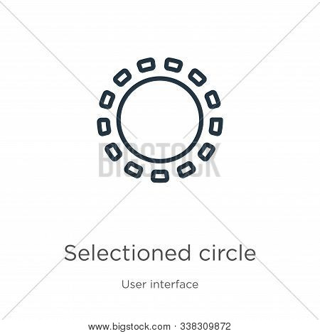 Selectioned Circle Icon. Thin Linear Selectioned Circle Outline Icon Isolated On White Background Fr
