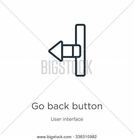 Go Back Button Icon. Thin Linear Go Back Button Outline Icon Isolated On White Background From User