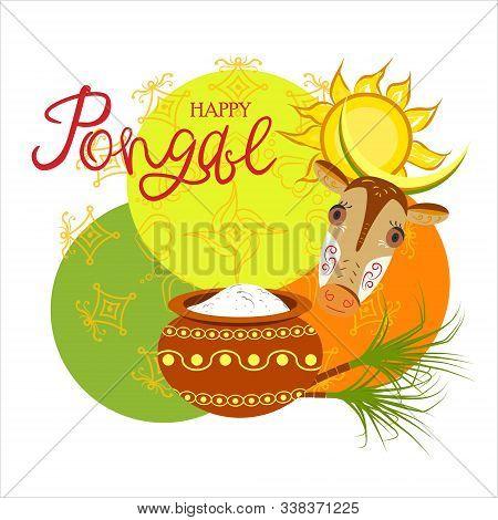 Happy Pongal Vector Illustration. Cartoon Cow, Pot Of Sweet Rice, Sun, Sugarcane, Rangoli. Happy Pon