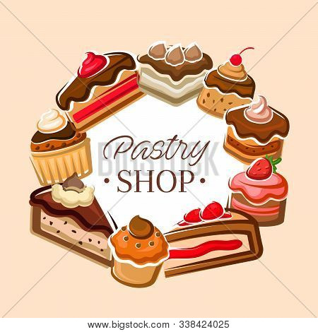 Pastry Shop Banner, Delicious Cupcakes And Sweet Pies. Vector Round Frame Of Cheesecakes, Patisserie