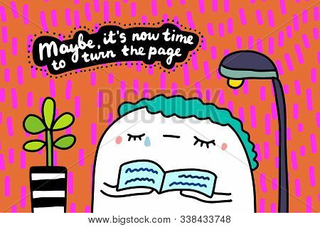 Maybe It Is Time To Turn This Chapter Hand Drawn Vector Illustration With Cute Cartoon Man Reading B