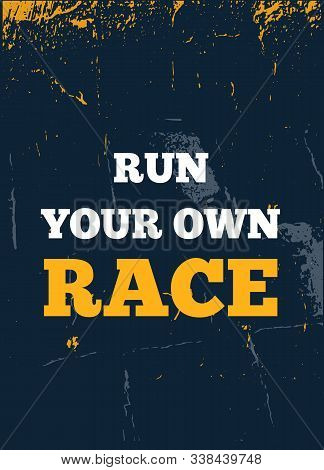 Run Your Own Race Poster Typography. Quote Backgrount For T-shirt, Success Illustration, Sport Inspi