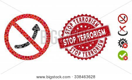 Mosaic No Potency Icon And Corroded Stamp Seal With Stop Terrorism Text. Mosaic Vector Is Designed W