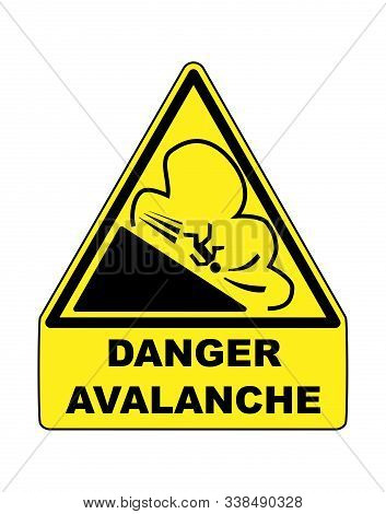 Avalanche Warning Danger Sign With A White Background