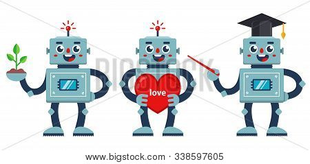 Set Of Positive Robots. A Robot Teacher, A Nerd Robot, And A Robot With A Big Heart. Flat Vector Cha