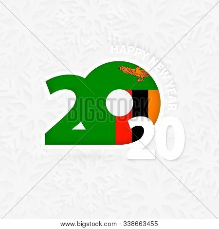 Happy New Year 2020 For Zambia On Snowflake Background. Greeting Zambia With New 2020 Year.