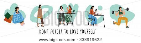 Love Yourself Set. Vector Lifestyle Concept Card With Text Dont Forget To Love Yourself. Take Time F