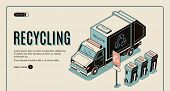 Garbage recycling banner with litter collector or refuse truck standing near rubbish bins, waste sorting, recycling and transportation web site, landing page template. Isometric illustration poster