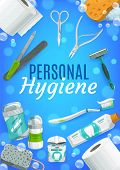Personal hygiene vector design of body care products and toiletries. Toothpaste, toothbrush and toilet paper, shaver, deodorant and pumice stone, manicure scissors and nail files frame with bubbles poster